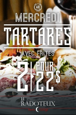 Tartares 2 pour 22$